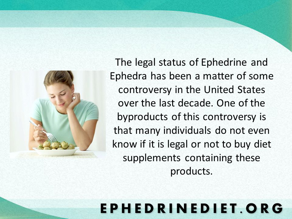 The legal status of Ephedrine and Ephedra has been a matter of some controversy in the United States over the last decade.