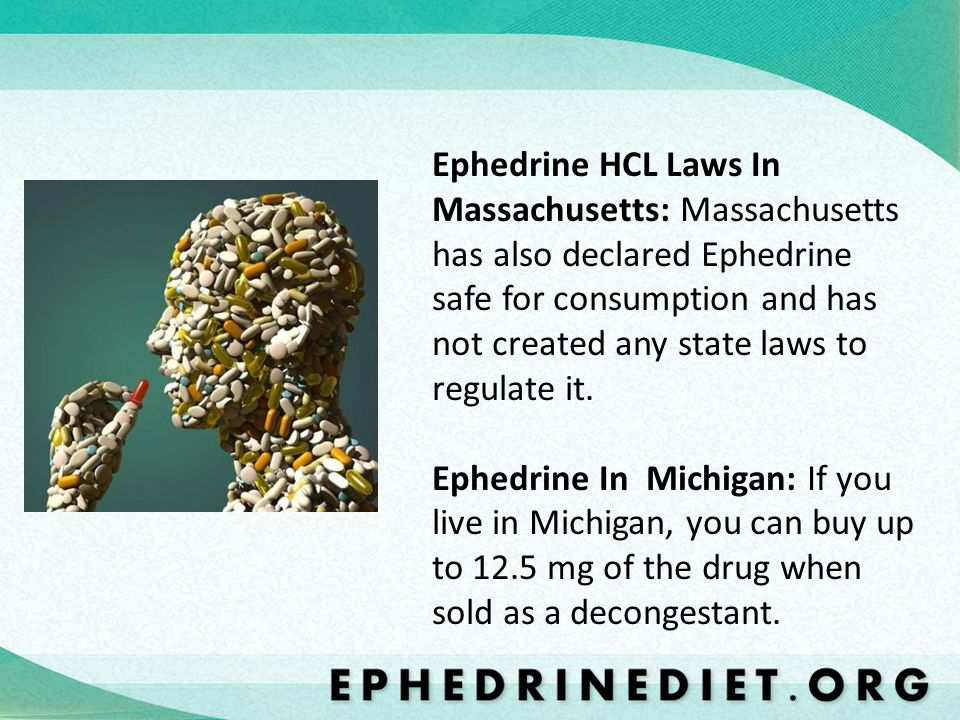 Ephedrine HCL Laws In Massachusetts: Massachusetts has also declared Ephedrine safe for consumption and has not created any state laws to regulate it.
