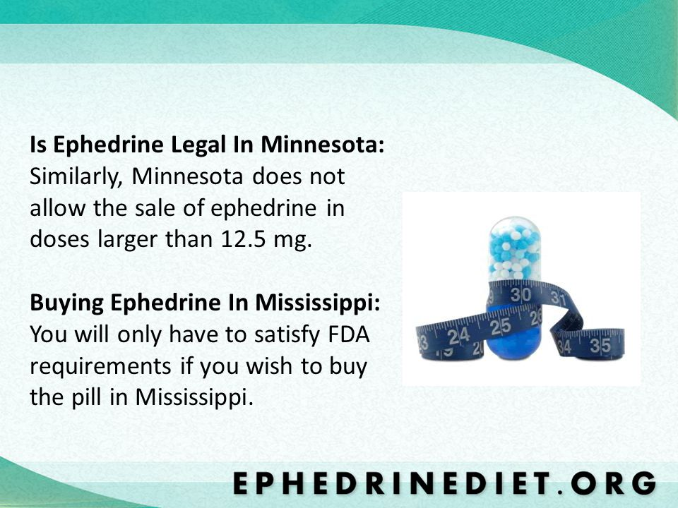 Is Ephedrine Legal In Minnesota: Similarly, Minnesota does not allow the sale of ephedrine in doses larger than 12.5 mg.