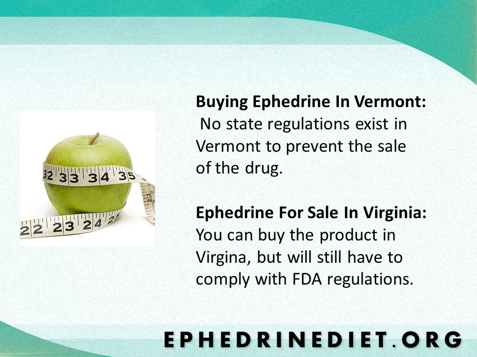 Buying Ephedrine In Vermont: