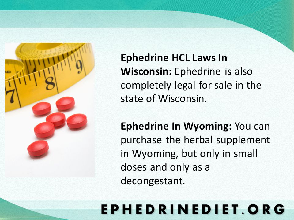 Ephedrine HCL Laws In Wisconsin: Ephedrine is also completely legal for sale in the state of Wisconsin.