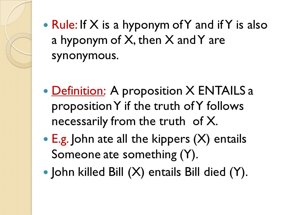 Rule: If X is a hyponym of Y and if Y is also a hyponym of X, then X and Y are synonymous.