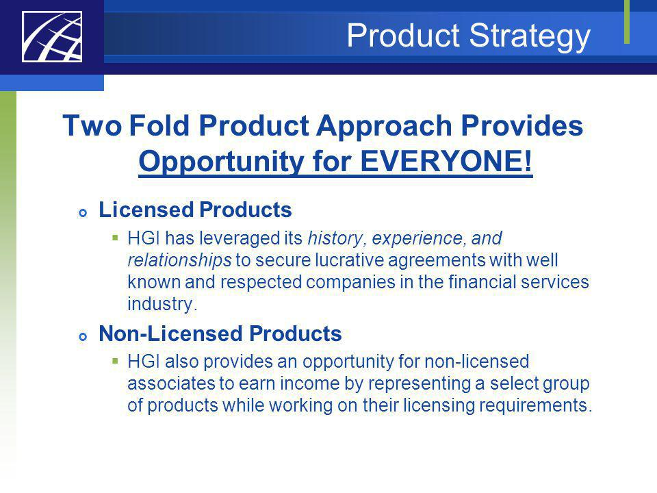 Two Fold Product Approach Provides Opportunity for EVERYONE!