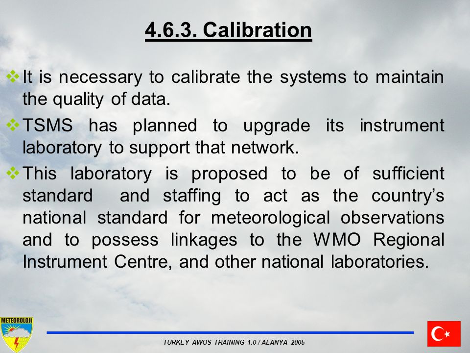 4.6.3. Calibration It is necessary to calibrate the systems to maintain the quality of data.