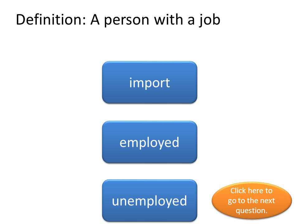 Definition: A person with a job
