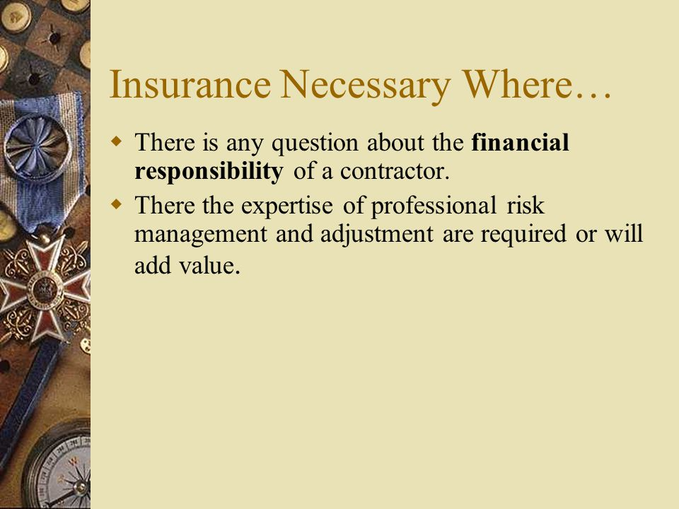 Insurance Necessary Where…