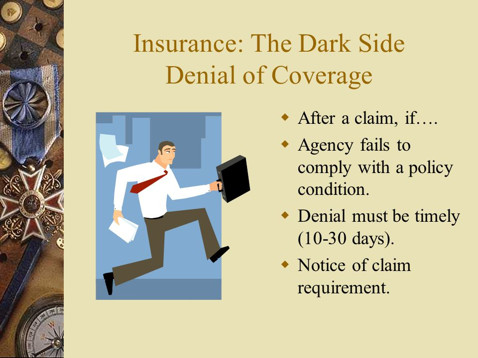 Insurance: The Dark Side Denial of Coverage