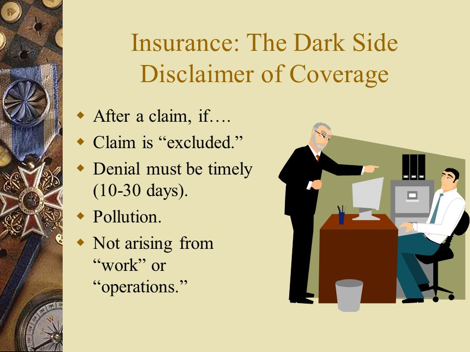 Insurance: The Dark Side Disclaimer of Coverage