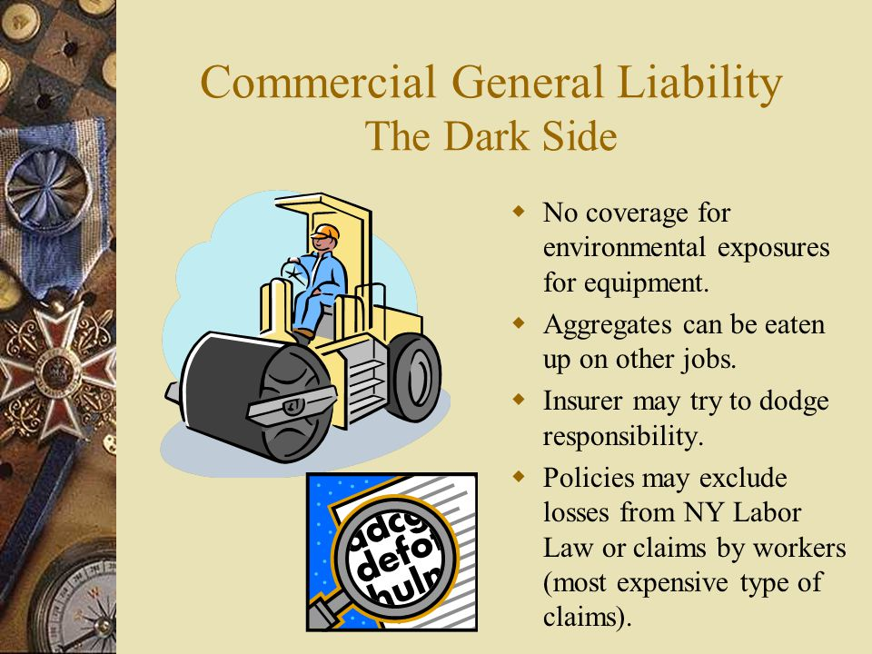 Commercial General Liability The Dark Side