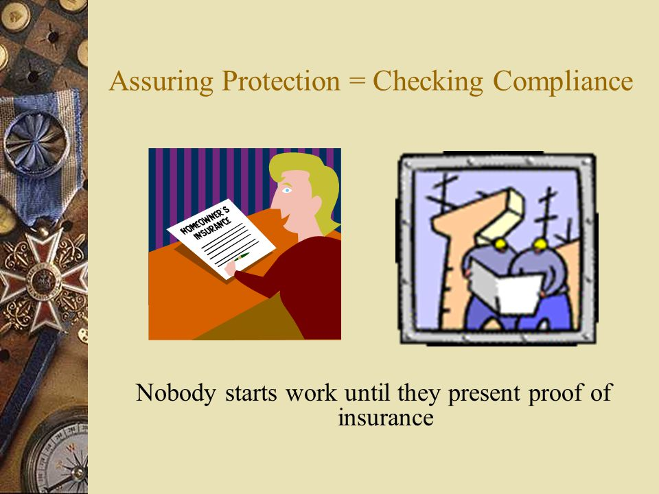 Assuring Protection = Checking Compliance