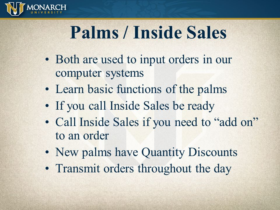 Palms / Inside Sales Both are used to input orders in our computer systems. Learn basic functions of the palms.