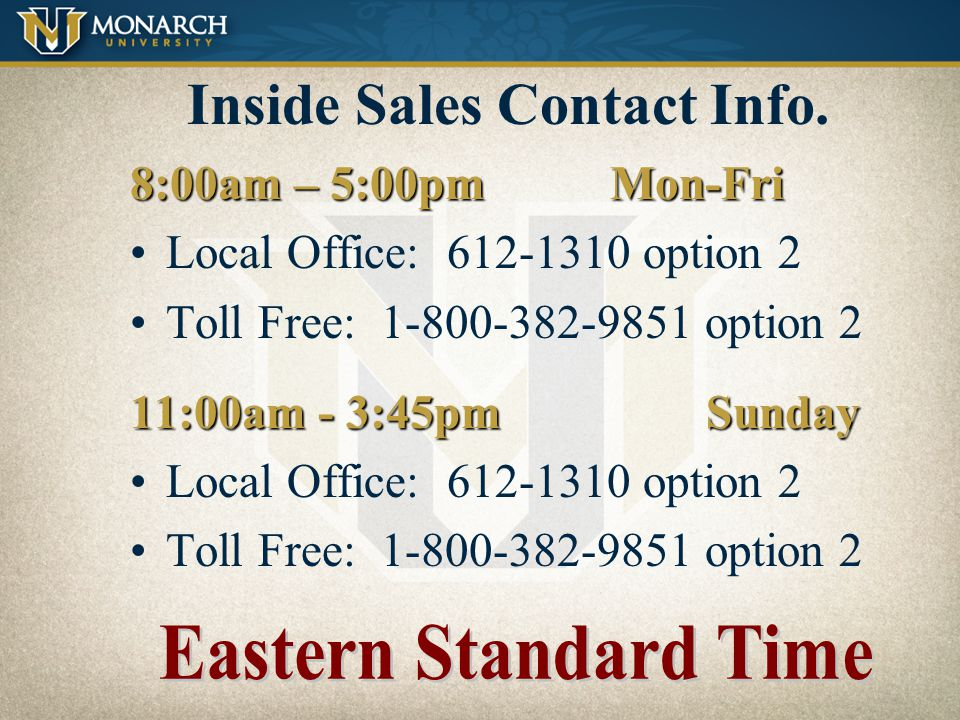 Inside Sales Contact Info. 8:00am – 5:00pm Mon-Fri. Local Office: 612-1310 option 2. Toll Free: 1-800-382-9851 option 2.