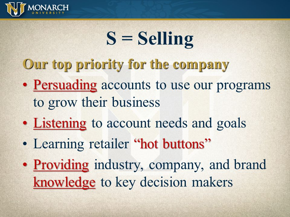 S = Selling Our top priority for the company