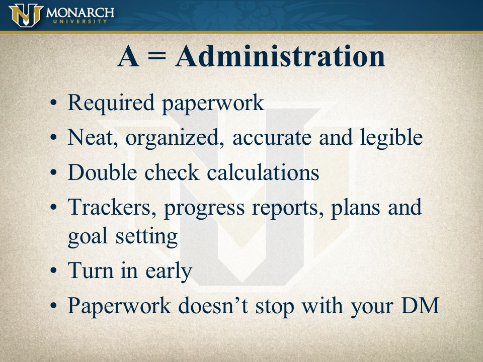 A = Administration Required paperwork