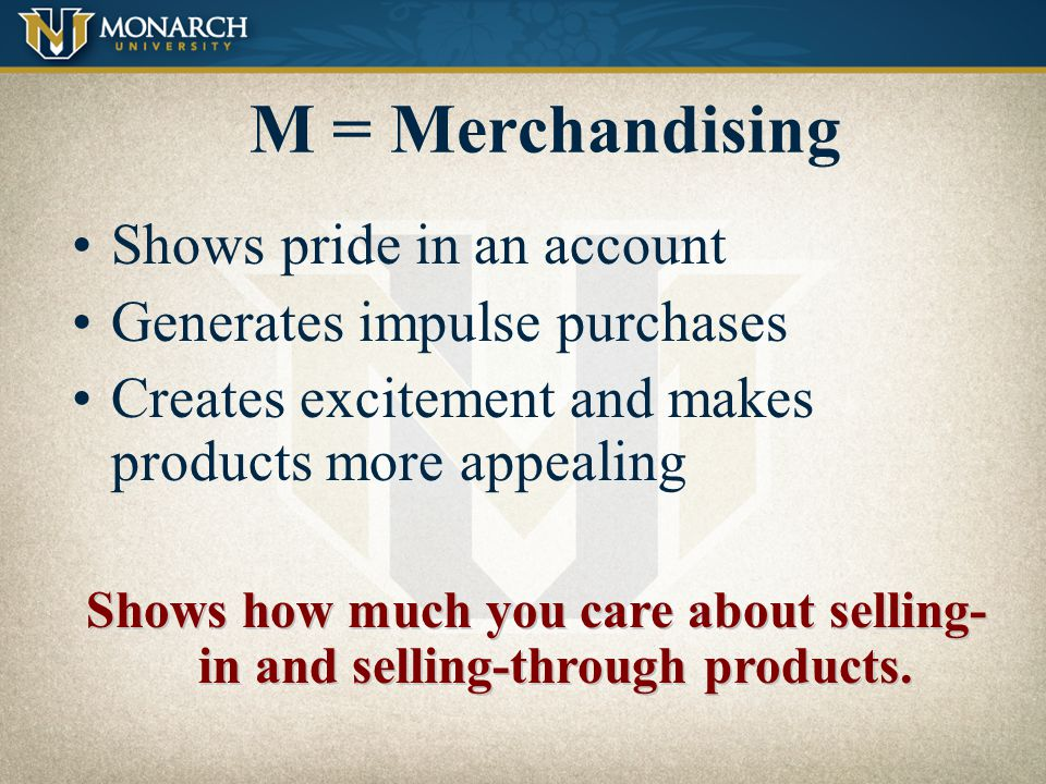 Shows how much you care about selling-in and selling-through products.