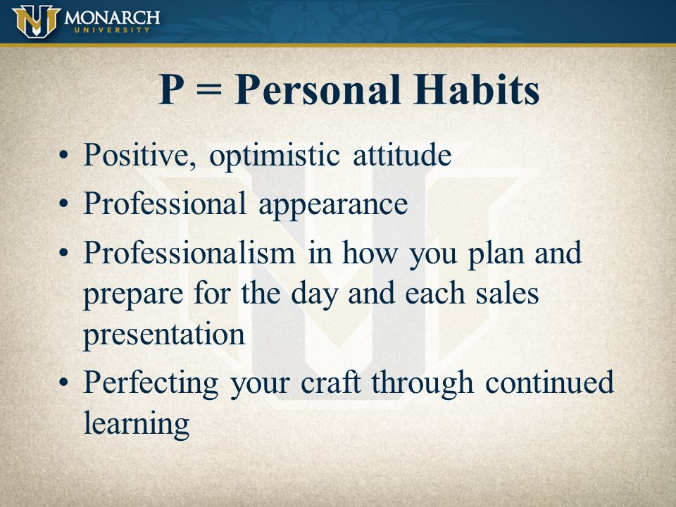 P = Personal Habits Positive, optimistic attitude