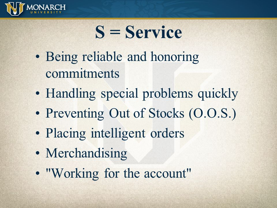 S = Service Being reliable and honoring commitments