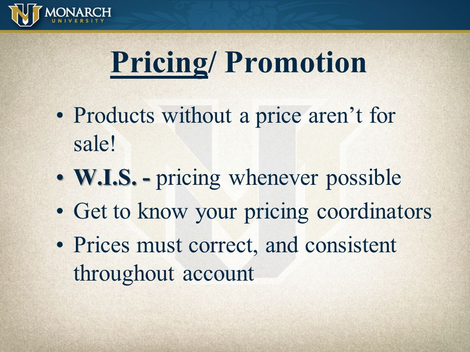Pricing/ Promotion Products without a price aren't for sale!