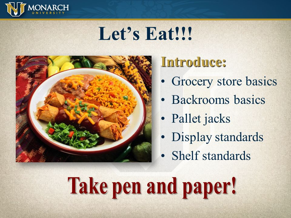 Let's Eat!!! Introduce: Grocery store basics Backrooms basics