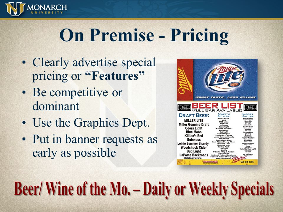 Beer/ Wine of the Mo. – Daily or Weekly Specials