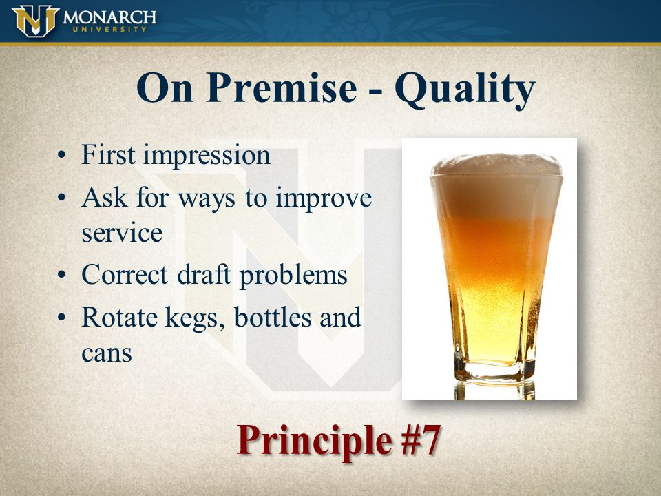 On Premise - Quality First impression Ask for ways to improve service