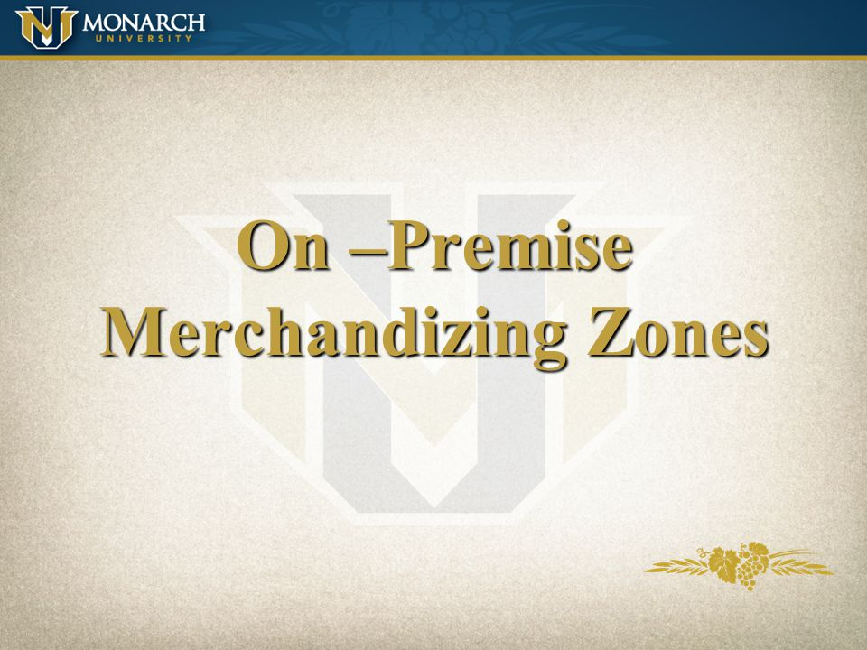 On –Premise Merchandizing Zones