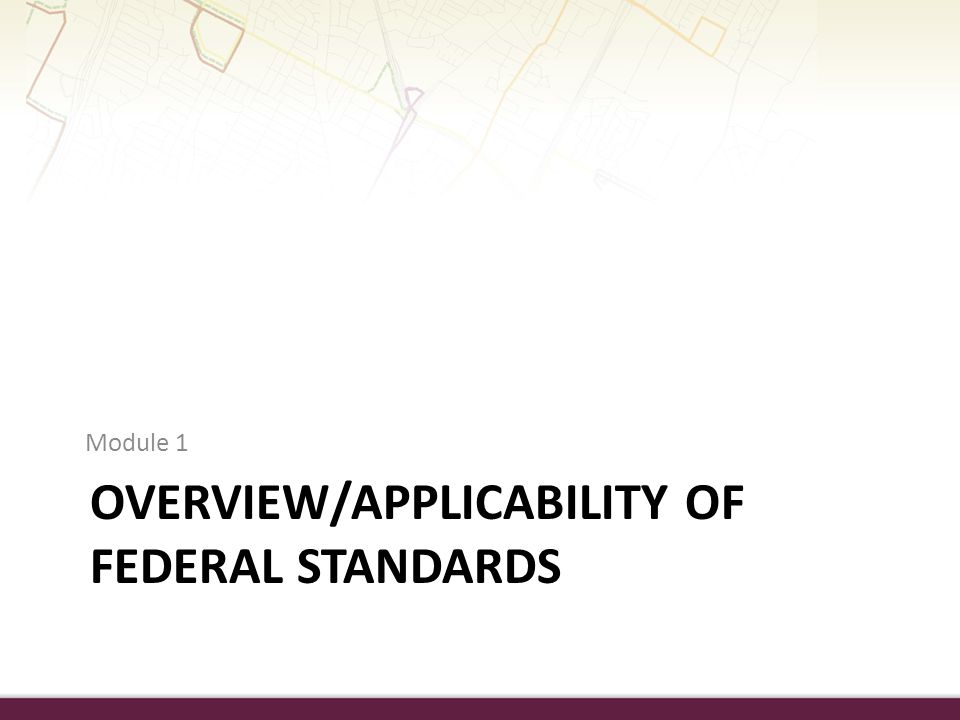 Overview/Applicability of Federal Standards