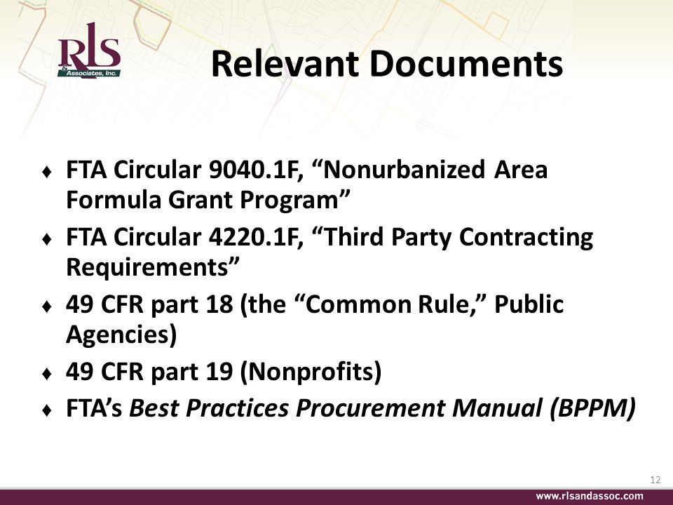 Relevant Documents FTA Circular 9040.1F, Nonurbanized Area Formula Grant Program FTA Circular 4220.1F, Third Party Contracting Requirements