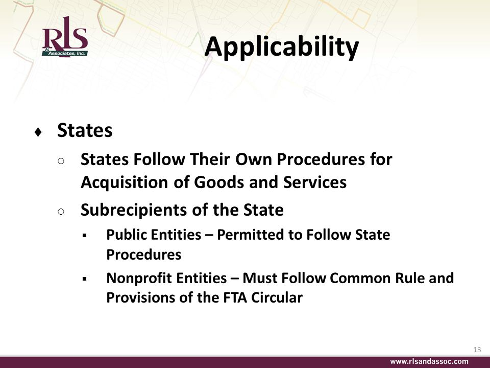 Applicability States. States Follow Their Own Procedures for Acquisition of Goods and Services. Subrecipients of the State.