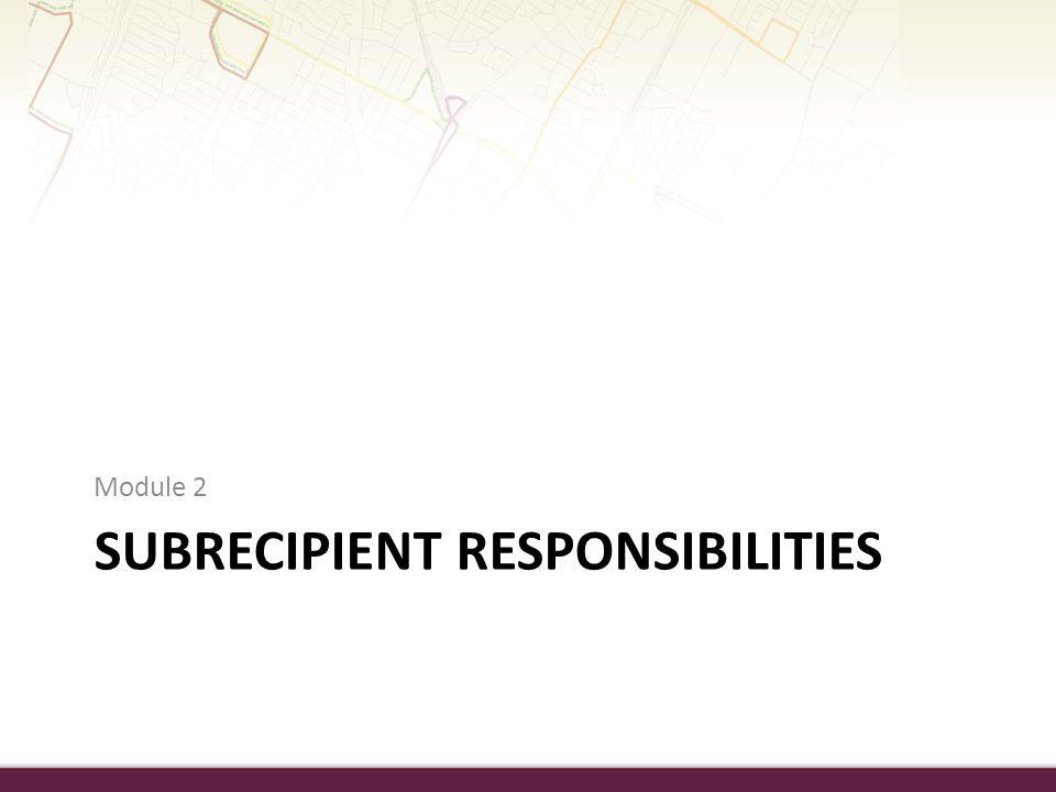 Subrecipient Responsibilities