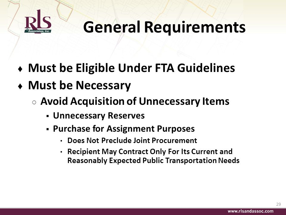 General Requirements Must be Eligible Under FTA Guidelines
