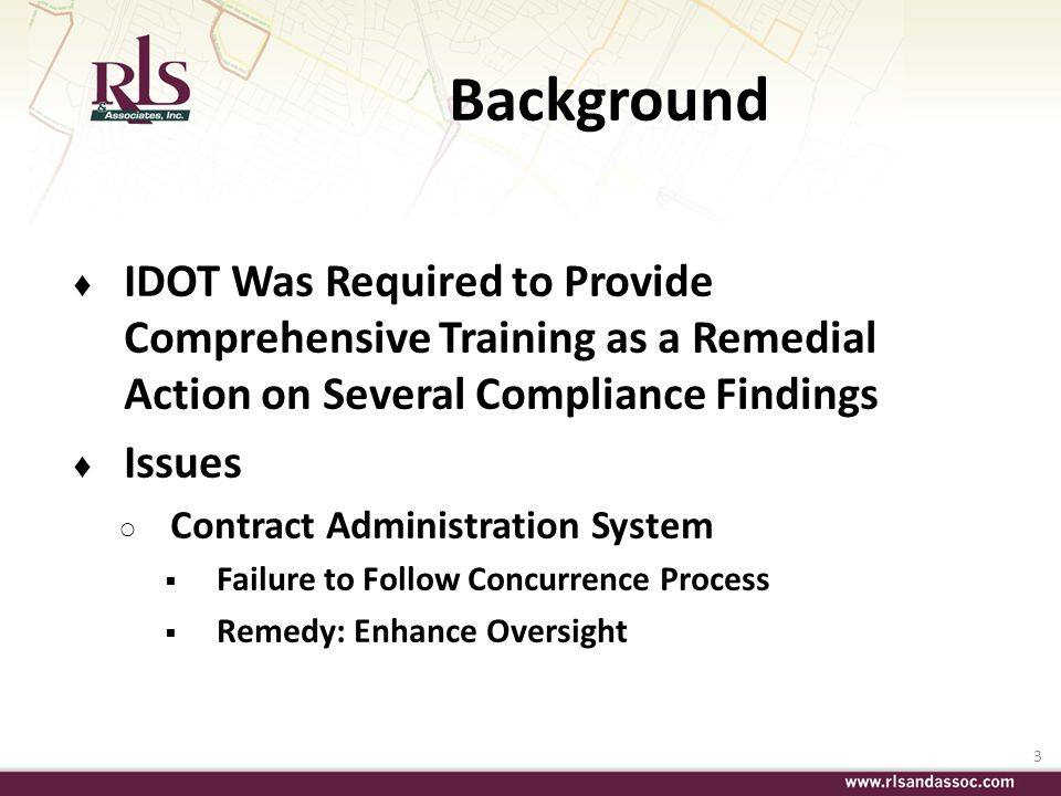 Background IDOT Was Required to Provide Comprehensive Training as a Remedial Action on Several Compliance Findings.