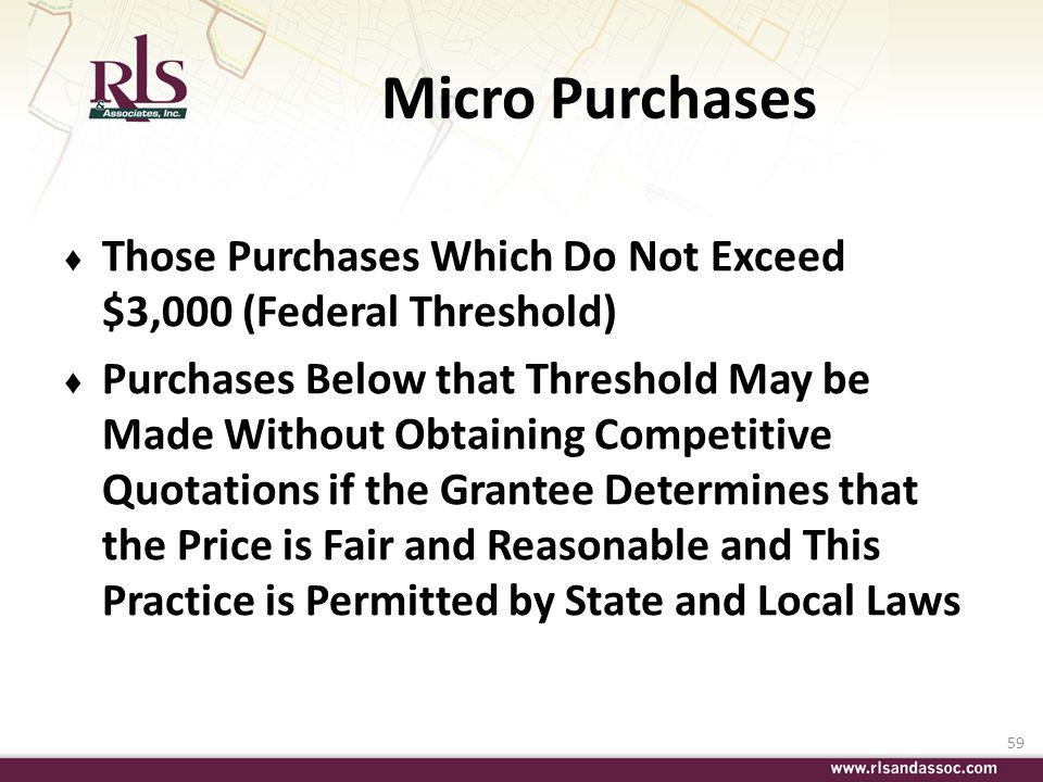 Micro Purchases Those Purchases Which Do Not Exceed $3,000 (Federal Threshold)
