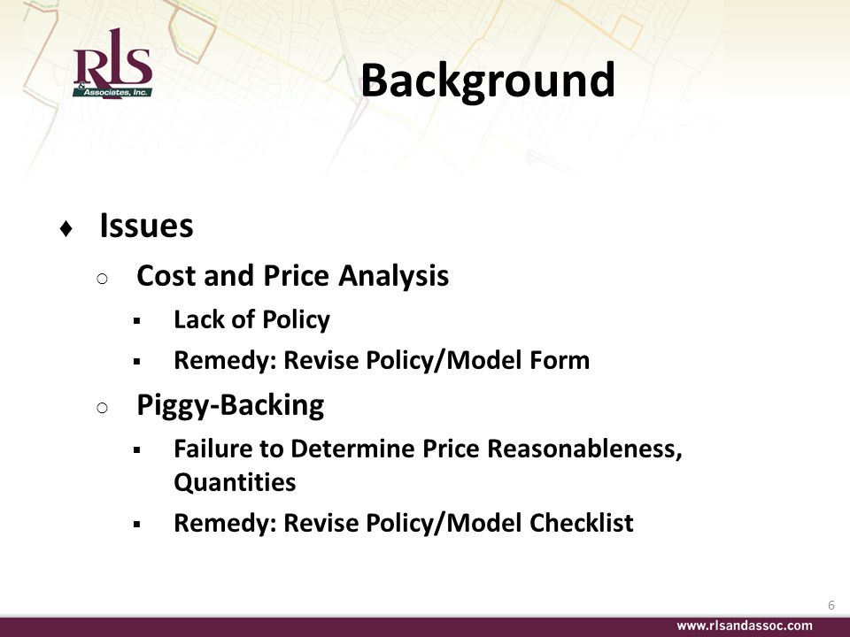 Background Issues Cost and Price Analysis Piggy-Backing Lack of Policy