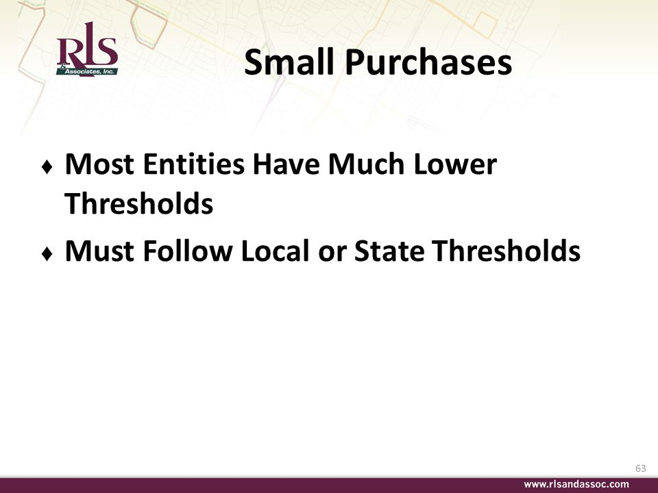 Small Purchases Most Entities Have Much Lower Thresholds