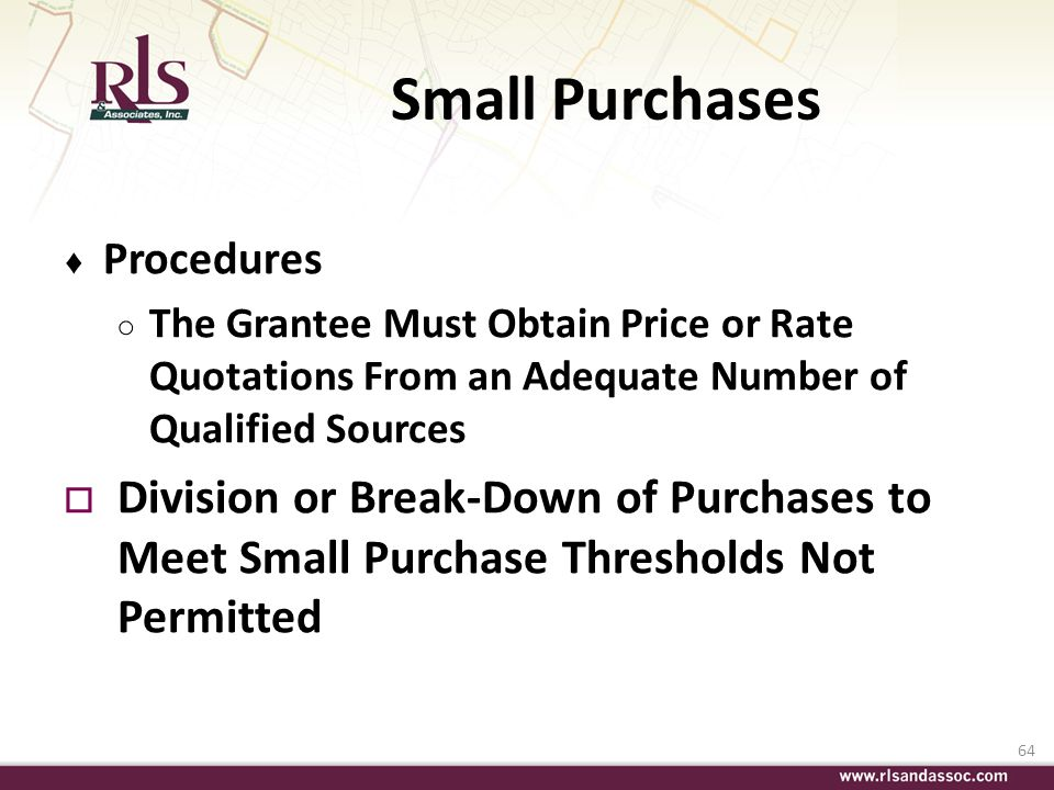 Small Purchases Procedures. The Grantee Must Obtain Price or Rate Quotations From an Adequate Number of Qualified Sources.