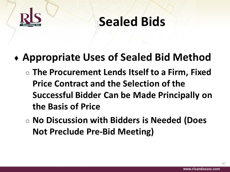 Sealed Bids Appropriate Uses of Sealed Bid Method
