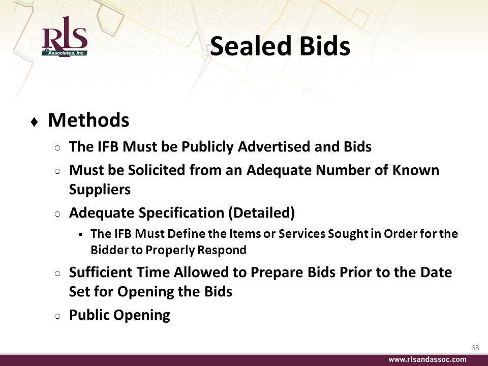 Sealed Bids Methods The IFB Must be Publicly Advertised and Bids