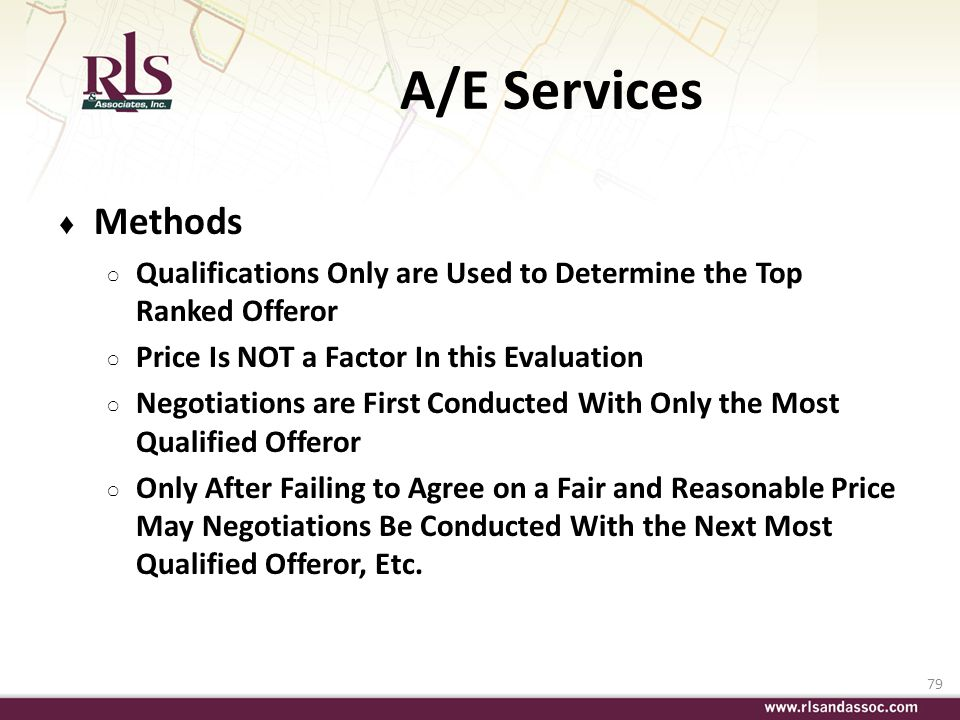 A/E Services Methods. Qualifications Only are Used to Determine the Top Ranked Offeror. Price Is NOT a Factor In this Evaluation.