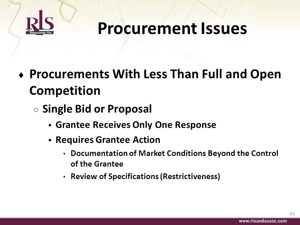 Procurement Issues Procurements With Less Than Full and Open Competition. Single Bid or Proposal. Grantee Receives Only One Response.