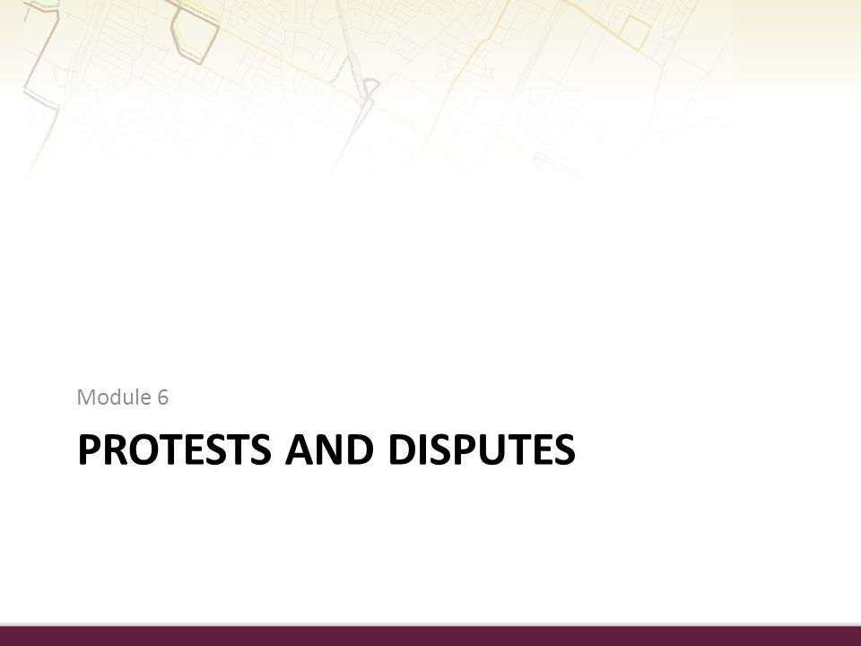 Module 6 Protests and disputes