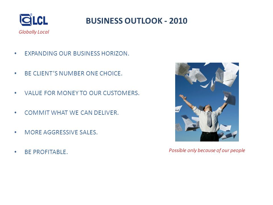 BUSINESS OUTLOOK - 2010 EXPANDING OUR BUSINESS HORIZON.