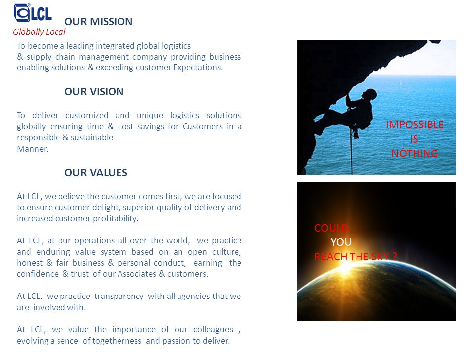 OUR MISSION OUR VISION OUR VALUES IMPOSSIBLE IS NOTHING COULD YOU