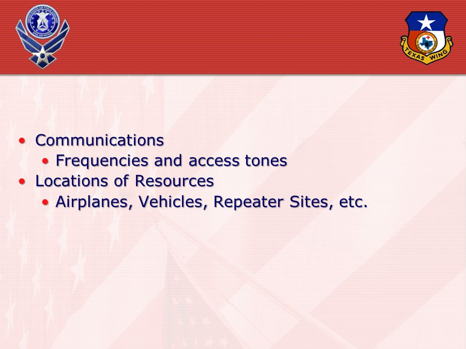 Communications Frequencies and access tones. Locations of Resources.