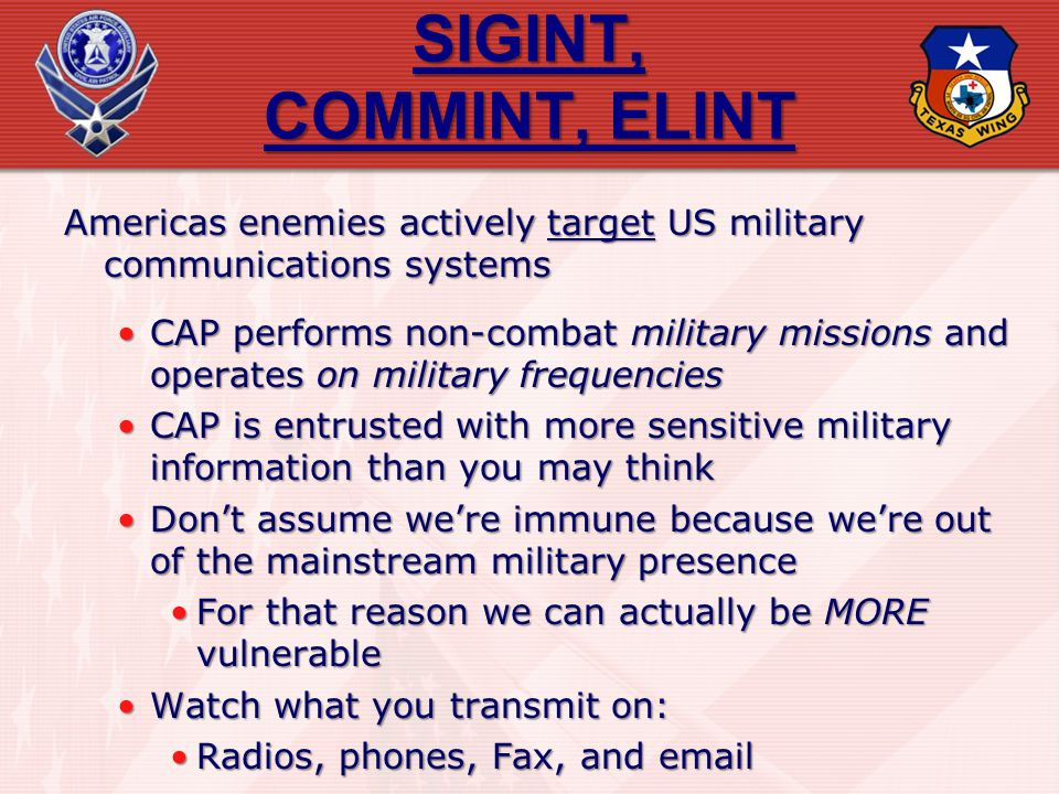 SIGINT, COMMINT, ELINT Americas enemies actively target US military communications systems.