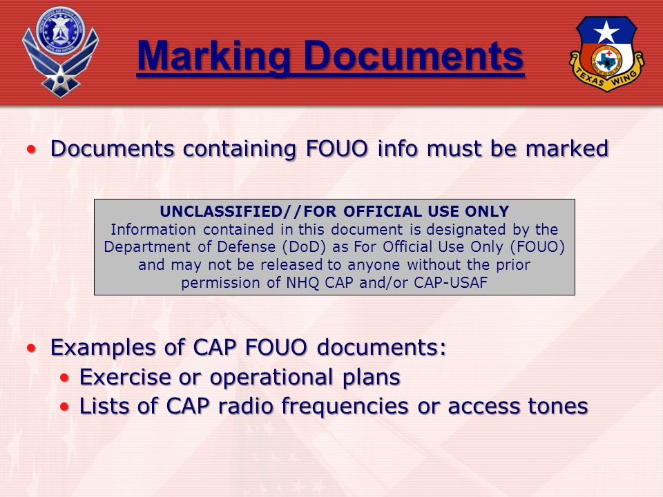 Marking Documents Documents containing FOUO info must be marked