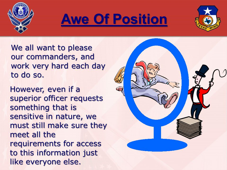 Awe Of Position We all want to please our commanders, and work very hard each day to do so.