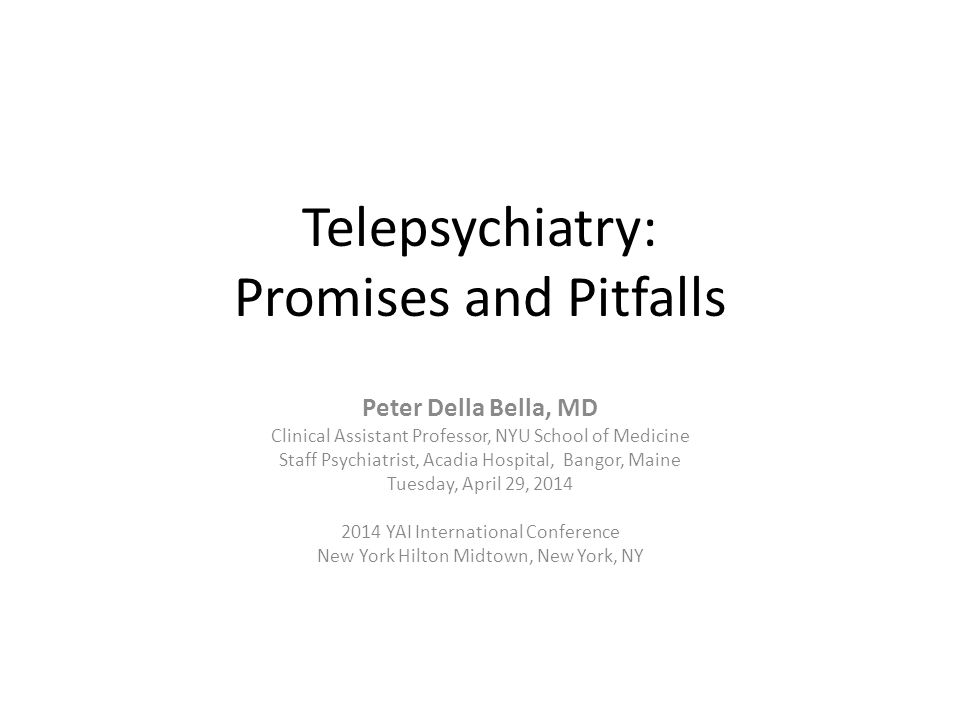 Telepsychiatry: Promises and Pitfalls
