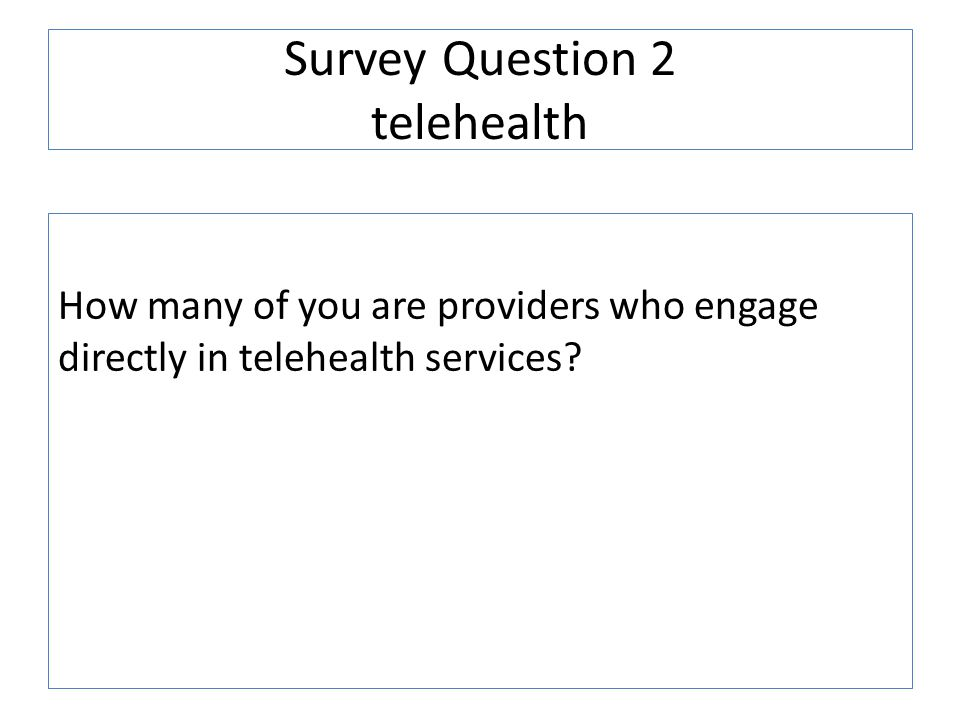Survey Question 2 telehealth