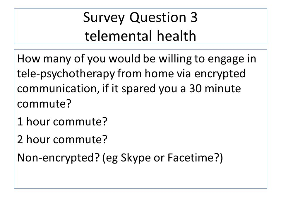 Survey Question 3 telemental health